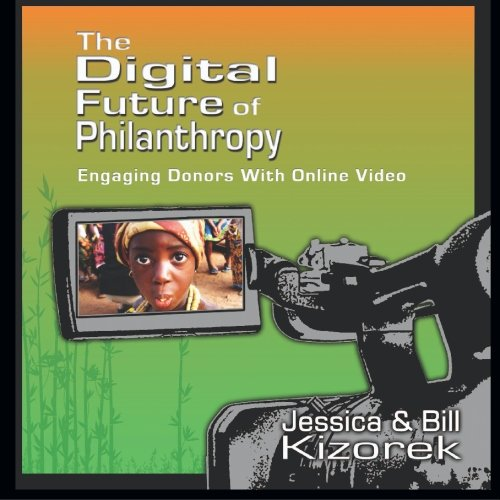 Price comparison product image The Digital Future of Philanthropy: Engaging Donors With Online Video