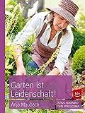 Garten ist Leidenschaft!: Taschenbuch-Ausgabe