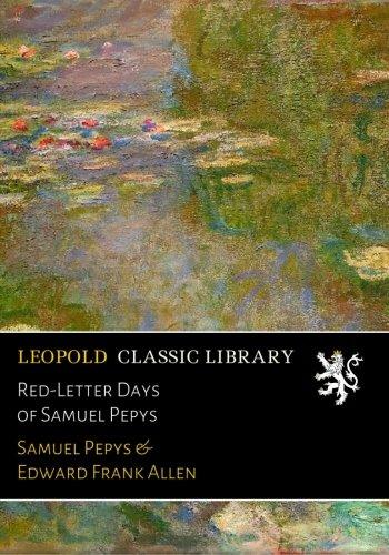 Red-Letter Days of Samuel Pepys por Samuel Pepys