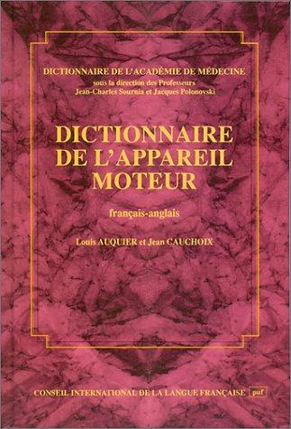 Dictionnaire de l'appareil moteur, édition bilingue (français/anglais) par Louis Auquier, Jean Cauchoix