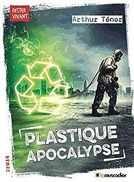 Plastique apocalypse par Arthur Ténor