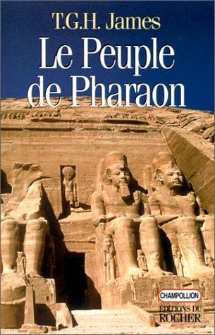 Le Peuple de Pharaon par T.G.H. James