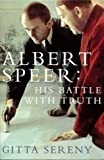 Albert Speer: His Battle With Truth