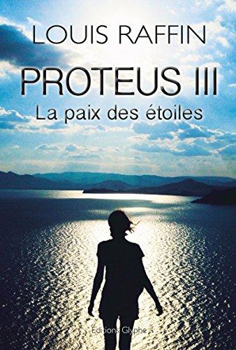 Proteus III: La paix des étoiles par Louis Raffin