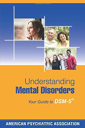 Understanding Mental Disorders: Your Guide to DSM-5 (R)