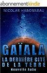 Ga�ala, la Derni�re Cit� de la Terre:...
