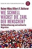 Wie schnell wächst die Zahl der Menschen?: Weltbevölkerung und weltweite Migration (Forum für Verantwortung)