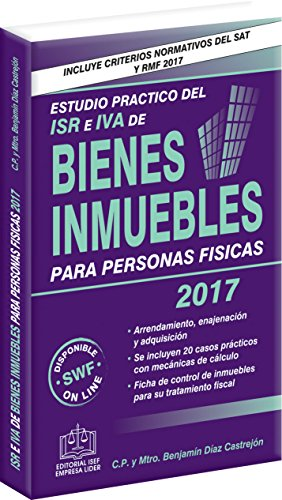 ESTUDIO PRACTICO DEL ISR E IVA DE BIENES INMUEBLES 2017