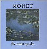 Monet: The Artist Speaks