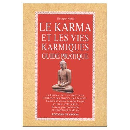 LE KARMA ET LES VIES KARMIQUES. Guide pratique par Georges Morin