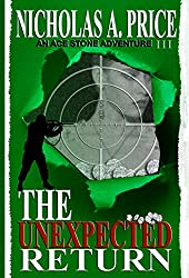 The Unexpected Return: An Ace Stone Adventure (Book III) (The International, Hard-Boiled, Noir, Crime Thriller Series) (English Edition)