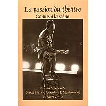 La Passion Du Theatre: Camus a la Scene (Faux Titre)
