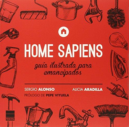 Home Sapiens. Guía Ilustrada Para Emancipados por Alicia Aradilla