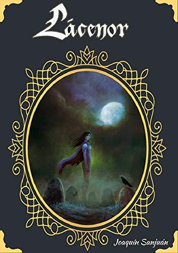 Lácenor: ¡Más de mil páginas de fantasía! (Leyendas de Lácenor nº 4) por Joaquín Sanjuán