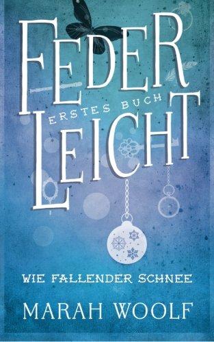 Buchseite und Rezensionen zu 'FederLeicht. Wie fallender Schnee (FederLeichtSaga)' von Marah Woolf