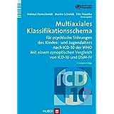 Multiaxiales Klassifikationsschema für psychische Störungen des Kindes- und Jugendalters nach ICD-10 der WHO: Mit einem synoptischen Vergleich von ICD-10 und DSM-IV