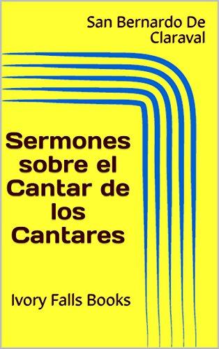 Sermones sobre el Cantar de los Cantares por San Bernardo De Claraval