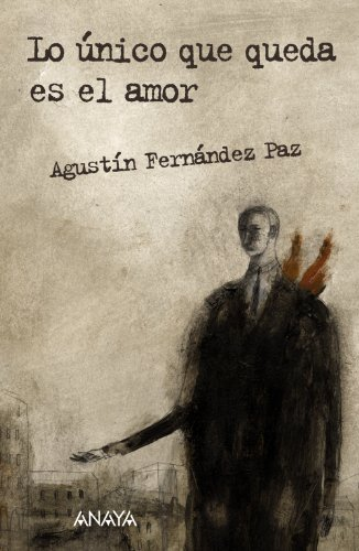 Lo unico que queda es el amor / All that Remains is Love par AGUSTIN FERNANDEZ PAZ