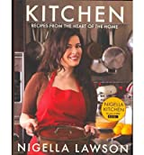 [ KITCHEN RECIPES FROM THE HEART OF THE HOME BY LAWSON, NIGELLA](AUTHOR)HARDBACK