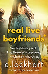 Ruby Oliver 4: Real Live Boyfriends by E. Lockhart (2016-08-11)