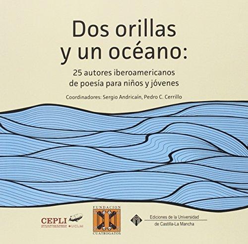 Dos orillas y un océano: 25 autores iberoamericanos de poesía para niños y jóvenes (COEDICIONES)