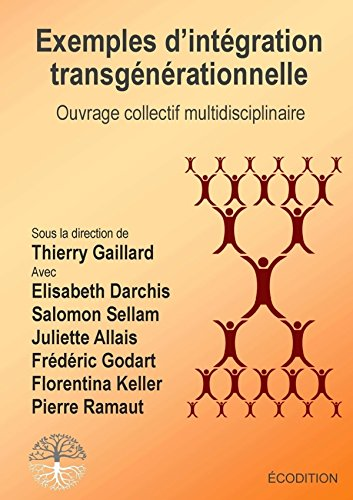 Exemples d'intégration transgénérationnelle par Thierry Gaillard
