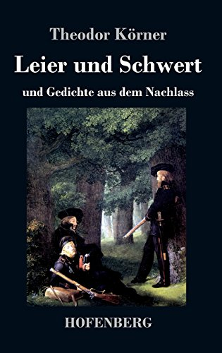 Leier und Schwert: und Gedichte aus dem Nachlass