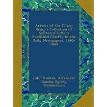 Arrows of the Chace: Being a Collection of Scattered Letters Published Chiefly in the Daily Newspapers, 1840-1880