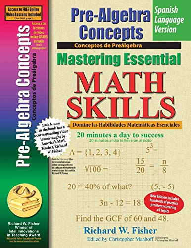 Pre-Algebra Concepts, Mastering Essential Math Skills Spanish Language Version: 20 minutes a day to success