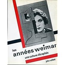 Les Années Weimar. Une culture décapitée