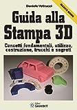 eBook Gratis da Scaricare Guida alla stampa 3D (PDF,EPUB,MOBI) Online Italiano