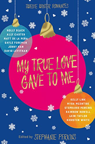 My True Love Gave to Me by [Perkins, Stephanie]