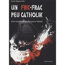Un Fric-Frac peu catholik: Une enquête du commissaire Vétoldi