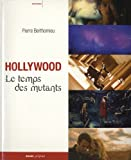 Hollywood - Le temps des mutants