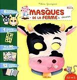 Mes masques de la ferme à décorer : Dès 4 ans (A décorer)