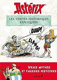Astérix : Les vérités historiques expliquées par Bernard-Pierre Molin