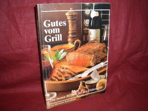 Gutes vom Grill : d. besten Rezepte für d. Elektrogrill