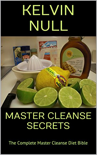 Master Cleanse Secrets: The Complete Master Cleanse Diet Bible (English Edition)