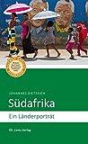 Südafrika: Ein Länderporträt (Diese Buchreihe wurde mit dem ITB-BuchAward ausgezeichnet!)