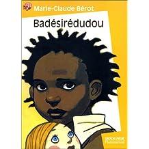 Badésirédudou