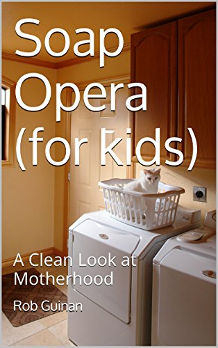 soap-opera-for-kids-a-clean-look-at-motherhood