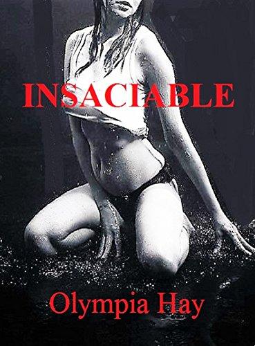 INSACIABLE por Olympia Hay