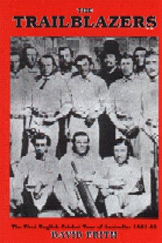The Trailblazers: The First English Cricket Tour of Australia, 1861-62 por David Frith