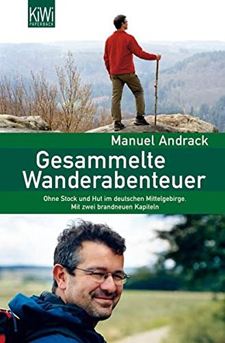 Gesammelte Wanderabenteuer: Ohne Stock und Hut im deutschen -