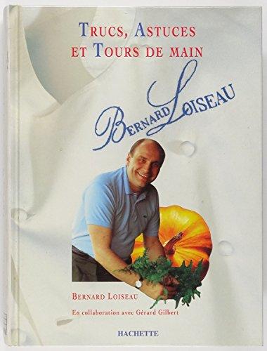 Trucs, astuces et tours de main par Loiseau Bernard