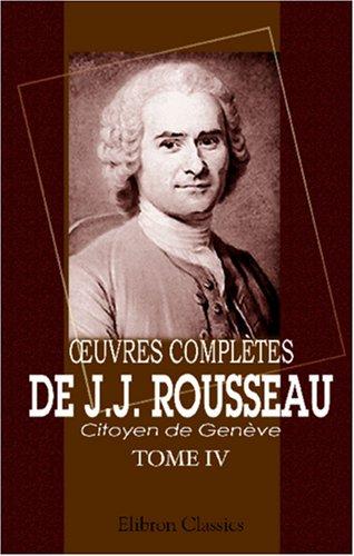 ?uvres complètes de J.J. Rousseau, citoyen de Genève: Tome IV. Nouvelle Héloïse. Tome 2
