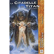 Le Dit de Cythèle, Tome 3 : La citadelle du titan