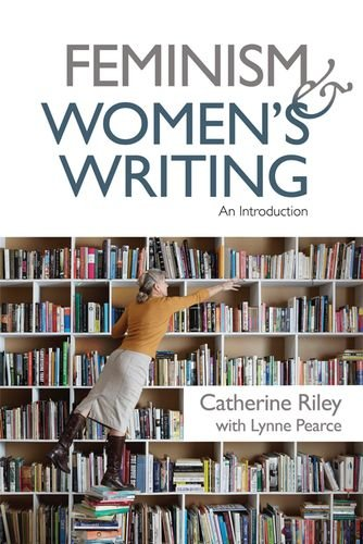 Feminism and Women's Writing por Catherine Riley