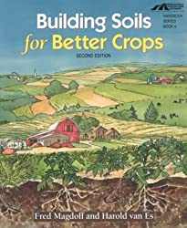 Building Soils for Better Crops (Sustainable Agriculture Network Handbook Series)