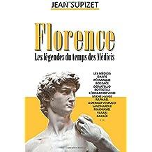 Florence, les légendes du temps des Médicis